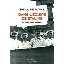 Dans l'équipe de Staline: De si bons camarades