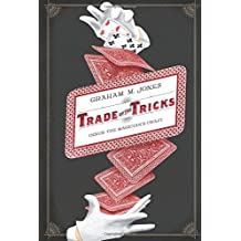 Trade of the Tricks: Inside the Magician's Craft