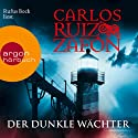 Der dunkle Wächter Audiobook by Carlos Ruiz Zafón Narrated by Rufus Beck