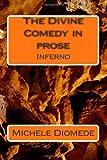 The Divine Comedy in Prose, Michele Diomede, 149536822X