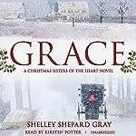 Grace: A Christmas Sisters of the Heart Novel | Shelley Shepard Gray