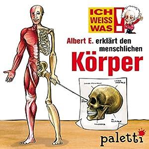 Albert E. erklärt den menschlichen Körper (Ich weiß was) Hörbuch