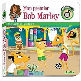 Amazon Fr Livre Musical Mon Premier Bob Marley Melanie