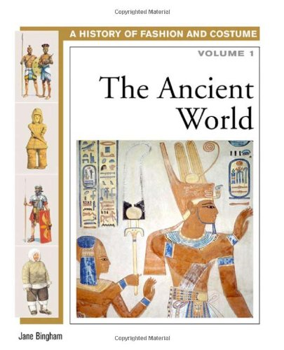 Ancient History Costume (The Ancient World (History of Fashion and Costume))