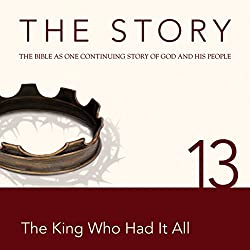 The Story, NIV: Chapter 13 - The King Who Had It All (Dramatized)