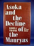 Asoka and the Decline of the Mauryas, Thapar, Romila, 0195639324