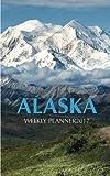 Alaska Weekly Planner 2017: 16 Month Calendar
