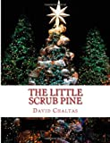 The Little Scrub Pine, David Chaltas, 1480218332