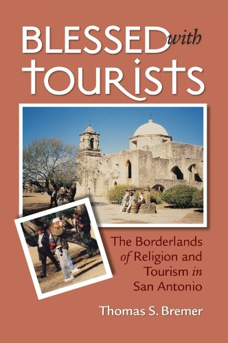 Avon Hospitality - Blessed with Tourists: The Borderlands of Religion and Tourism in San Antonio