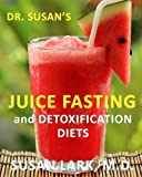 img - for Dr. Susan's Juice Fasting and Detoxification Diets by Susan M. Lark M.D. (2014-04-18) book / textbook / text book