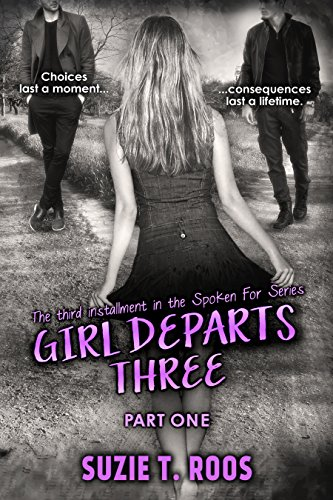Girl Departs Three: Part One (Spoken For Series Book 3)