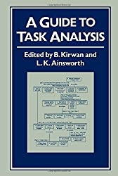A Guide To Task Analysis: The Task Analysis Working Group