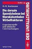 Die Dorsale Spondylodese Bei Thorakolumbalen Wirbelfrakturen : Experimentelle und Klinische Untersuchungen, Kortmann, Horst-Rainer, 3540584722
