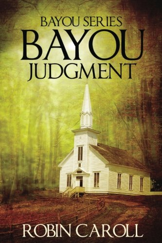 Bayou Judgment (Bayou Series) (Volume 3)