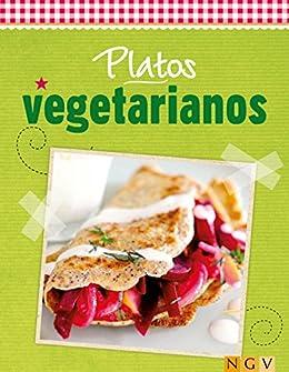 Platos vegetarianos: Cocina fresca de temporada (Deliciosas recetas para el verano) (Spanish