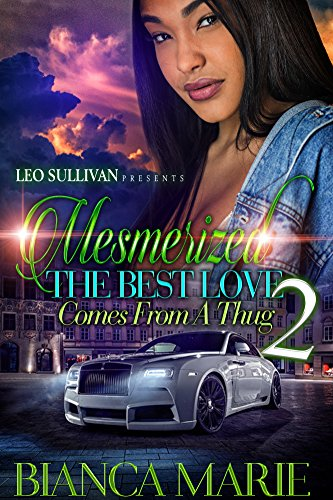 Mesmerized 2: The Best Love Comes from A Thug
