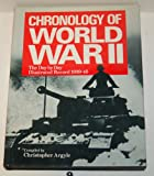 Chronology of World War II: The Day By Day, Illustrated Record 1939-45