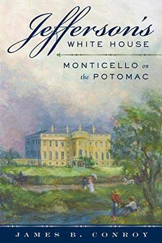 Jefferson's White House: Monticello on the Potomac for sale  Delivered anywhere in USA