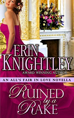 Ruined by a rake an alls fair in love novella kindle edition ruined by a rake an alls fair in love novella by knightley erin fandeluxe PDF