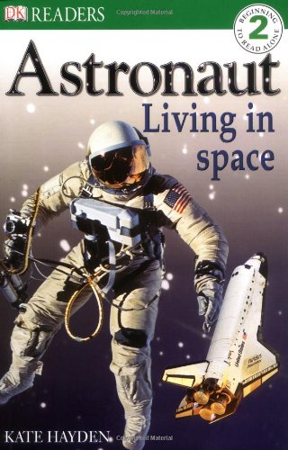 Download Astronaut Living in Space (DK Readers Level 2) pdf epub