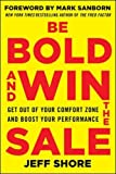 Be Bold and Win the Sale: Get Out of Your Comfort Zone and Boost Your Performance (Business Books)