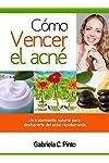 https://libros.plus/como-vencer-el-acne-un-tratamiento-natural-para-deshacerte-del-acne-rapidamente/