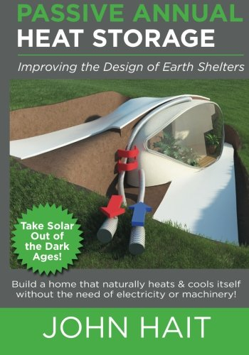 passive-annual-heat-storage-improving-the-design-of-earth-shelters-2013-revision