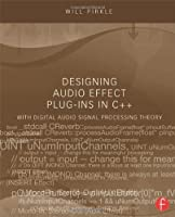 Designing Audio Effect Plug-Ins in C++ Front Cover