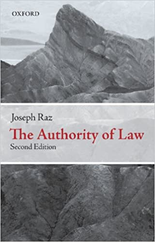 the authority of law essays on law and morality joseph raz  the authority of law essays on law and morality joseph raz 9780199573578 com books