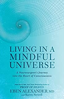 Book Cover: Living in a Mindful Universe: A Neurosurgeon's Journey into the Heart of Consciousness