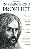 img - for In Search of a Prophet: A Spiritual Journey with Kahlil Gibran book / textbook / text book