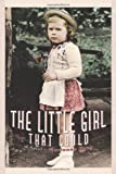 The Little Girl That Could, Marianne Tong, 1449046770