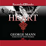 The Executioner's Heart: Newbury & Hobbes, Book 4 | George Mann