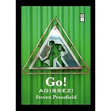 Go ! Agissez ! (French Edition)