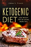 Ketogenic Diet: Lose Weight Fast by Eating More Fats