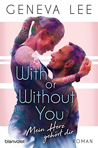 With or Without You - Mein Herz gehört dir: Roman (Girls in Love 2) (German Edition)