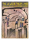 img - for The Jews in Their Land; Conceived and Edited by David Ben-Gurion; Translated from the Hebrew by Mordechai Nurock [And] Misha Louvish book / textbook / text book