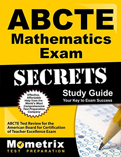 ABCTE Mathematics Exam Secrets Study Guide: ABCTE Test Review for the American Board for Certification of Teacher Excellence Exam