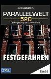 img - for Festgefahren- Parallelwelt 520 Band 6: Der Fl gelschlag des Schmetterlings (German Edition) book / textbook / text book