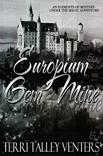 Europium Gem Mine (Elements Of Mystery-An Under The Magic Adventure Book 2)