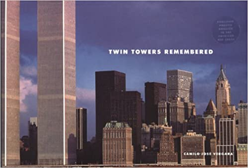 Twin Towers Remembered: Camilo J  Vergara: 9781568983516
