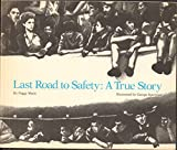 img - for Last road to safety;: A true story (The new Macmillan reading program, series r, a solo book, level 26) book / textbook / text book