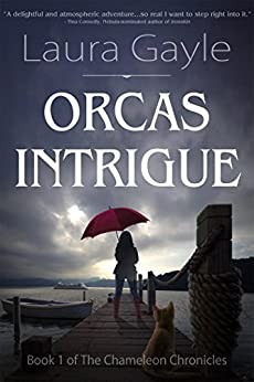 Orcas Intrigue: Book 1 of The Chameleon Chronicles by [Gayle, Laura]