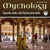 Mythology: Legends, Gods, and Myths from India