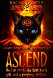 """The quest is over. The war is starting. The end is near… The Final Installment of the Fated Fantasy Adventure Series! Book 11, Ascend (The Last Oracle, The First Seer's Gift, and a Prophecy Fulfilled) """"Before we can be brave, we must learn what it is..."""