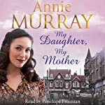 My Daughter, My Mother | Annie Murray