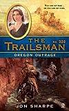 Oregon Outrage (The Trailsman, No. 320)