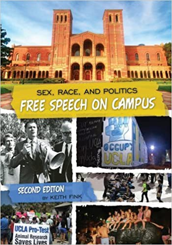 Sex, Race, and Politics: Free Speech on Campus (Second Edition) by Keith Fink (2011-12-29)