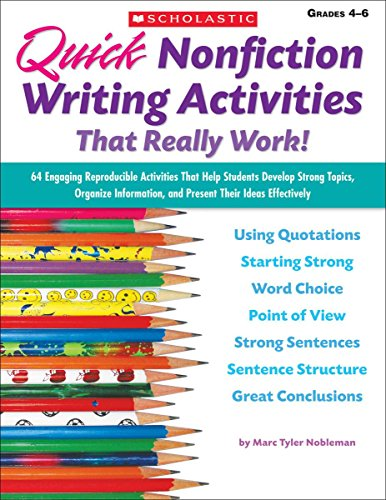 Quick Nonfiction Writing Activities That Really Work!: 64 Engaging Reproducible Activities That Help Students Develop St