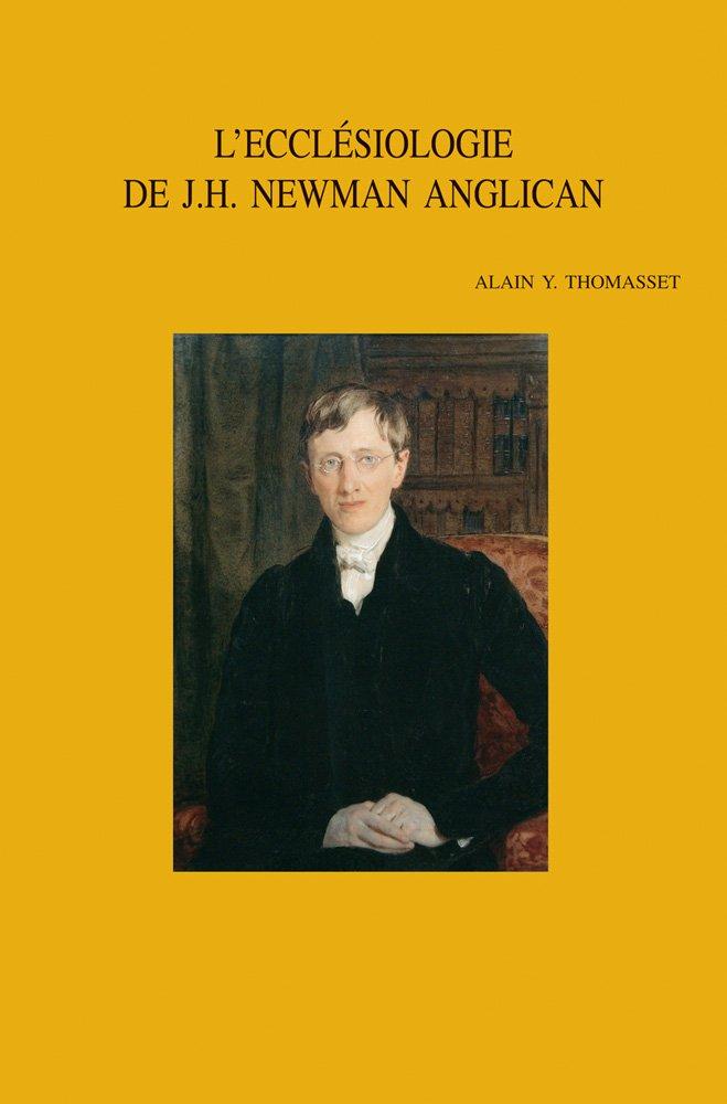 Download L'Ecclesiologie de J.H. Newman Anglican (Bibliotheca Ephemeridum Theologicarum Lovaniensium) ebook